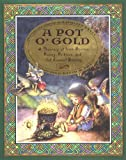 img - for A Pot O' Gold: A Treasury Of Irish Stories, Poetry, Folklore, And (of Course) Blarney book / textbook / text book