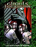 img - for By Ronni Radner - Ghouls: Fatal Addiction (Vampire: The Masquerade) (1997-05-16) [Paperback] book / textbook / text book
