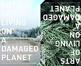Download for free Arts of Living on a Damaged Planet: Ghosts and Monsters of the Anthropocene