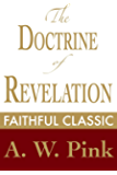 The Doctrine of Revelation (Arthur Pink Collection Book 15)