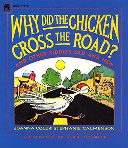 Why Did the Chicken Cross the Road? Chicken Cross