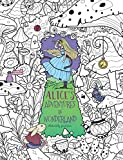 Alice's Adventures in Wonderland: A Whimsical Coloring Book for Adults and Kids (Relaxation, Mediation, Inspiration)