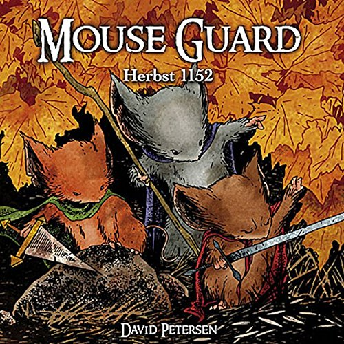 Mouse Guard 1: Herbst 1152 Gebundenes Buch – 18. April 2008 David Petersen Cross Cult 3936480559 empfohlenes Alter: ab 6 Jahre