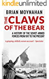The Claws of the Bear: A History of the Soviet Armed Forces from 1917 To The Present
