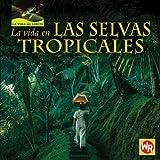 img - for La Vida en las Selvas Tropicales (Vida al Limite/Life On The Edge) (Spanish Edition) book / textbook / text book