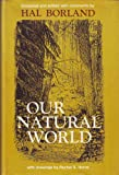 img - for Our natural world; the land and wildlife of America as seen and described by writers since the country's discovery book / textbook / text book