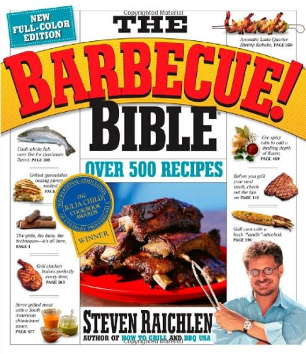 The Barbecue! Bible by Steven Raichlen, Publisher : Workman Publishing Company