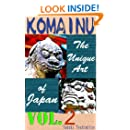 KOMAINU —The Unique Art of Japan—  Vol.2