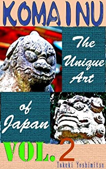 KOMAINU —The Unique Art of Japan—  Vol.2 by [Takuki, Yoshimitsu]