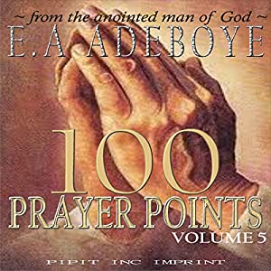 100 Prayer Points: Volume 5 Audiobook