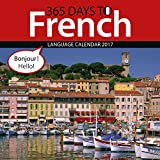 365 Days to French 2017 Wall Calendar (English and French Edition)