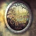 The Magic World Audiobook by Edith Nesbit Narrated by Johanna Ward