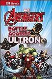 Marvel the Avengers Battle Against Ultron (Dk Reads Reading Alone)