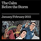 The Calm Before the Storm: Why Volatility Signals Stability and Vice Versa Audiomagazin von Nassim Nicholas Taleb, Gregory F. Treverton Gesprochen von: Kevin Stillwell