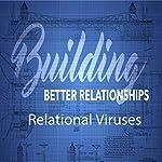 Building Better Relationships: Relational Viruses | Rick McDaniel