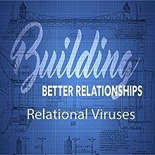 Building Better Relationships: Relational Viruses Discours Auteur(s) : Rick McDaniel Narrateur(s) : Rick McDaniel