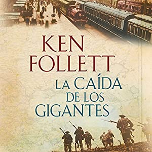 La caída de los gigantes [Fall of Giants] | Livre audio