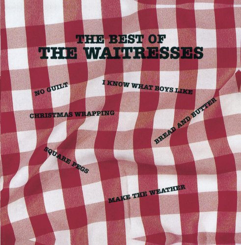 The Best of The Waitresses (The Best Of The Waitresses)