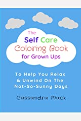 The Self Care Coloring Book for Grown-Ups Paperback