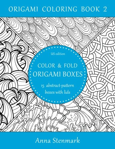Lid Pattern (Color & fold origami boxes - 15 abstract-pattern boxes with lids: US edition (Origami coloring book) (Volume 2))