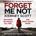 Forget Me Not Audiobook by Kierney Scott Narrated by Patricia Rodriguez