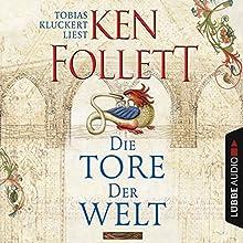 Die Tore der Welt Hörbuch von Ken Follett Gesprochen von: Tobias Kluckert