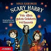 Von allen guten Geistern verlassen (Scary Harry 1) | Sonja Kaiblinger