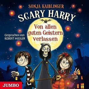 Von allen guten Geistern verlassen (Scary Harry 1) Hörbuch