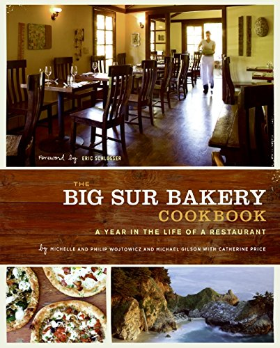 The Big Sur Bakery Cookbook: A Year in the Life of a Restaurant by Michelle Wojtowicz, Phillip Wojtowicz, Michael Gilson, Catherine Price