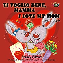 Ti voglio bene, mamma I Love My Mom (Italian English Bilingual Collection) (Italian Edition)