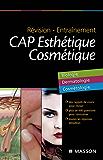 Révision - Entraînement CAP Esthétique Cosmétique: Biologie, Dermatologie, Cosmétologie