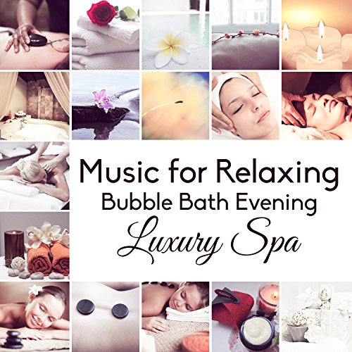 Music for Relaxing Bubble Bath Evening: Luxury Spa, Welness Center, Hot Springs, Body Anti-stress, Calm Mind, Inner Peace ()