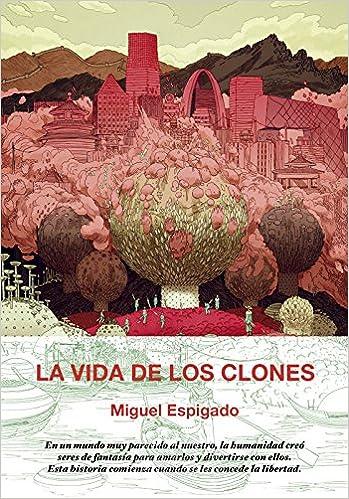 La vida de los clones, de Miguel Espigado, un buen regalo para Reyes y Navidad