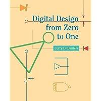 Digital Design from Zero to One
