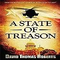 A State of Treason Audiobook by David Thomas Roberts Narrated by Charles Craig