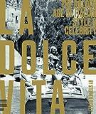 La Dolce Vita, Stephen Bayley, 1906863571