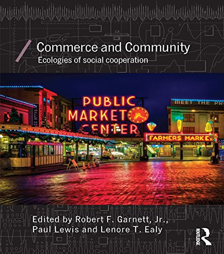 Download Commerce and Community: Ecologies of Social Cooperation (Economics as Social Theory) Pdf