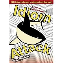 Idiom Attack Vol. 2: Doing Business (German edition): Angriff der Redewendungen 1 - Geschäfte machen