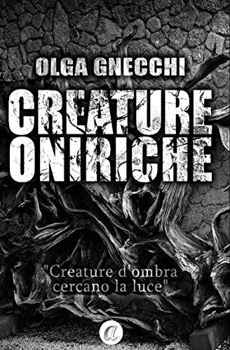 Creature Oniriche Copertina flessibile – 8 mar 2017 Olga Gnecchi Independently published 1520766513