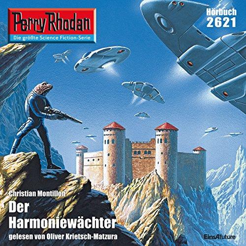 Der Harmoniewächter: Perry Rhodan 2621