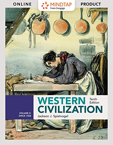 MindTap History for Spielvogel's Western Civilization: Volume II: Since 1500, 10th Edition
