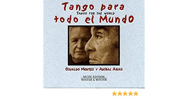Tango Para Todo El Mundo: Osvaldo Montes, Anibal Arias: Amazon.es ...