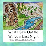 What I Saw Out the Window Last Night, Colleen Nestroyl, 1479195553