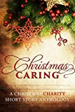 Christmas Caring: A Christmas Charity Short Story Anthology