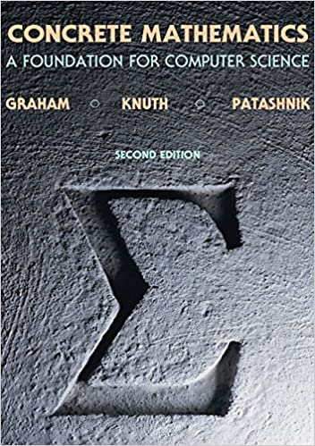 Concrete Mathematics A Foundation For Computer Science Amazonde Ronald L Graham Donald E Knuth Oren Patashnik Fremdsprachige Bucher