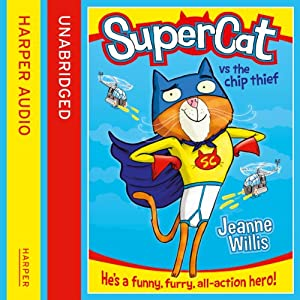 Supercat vs The Chip Thief (Supercat, Book 1) Audiobook