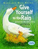 Give Yourself to the Rain: Poems for the Very Young