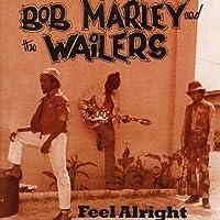 Feel Alright /  Marley, Bob & The Wailers