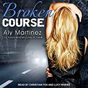 Broken Course: Wrecked and Ruined, Book 3 | Aly Martinez