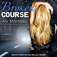 Broken Course: Wrecked and Ruined, Book 3 Audiobook by Aly Martinez Narrated by Christian Fox, Lucy Rivers